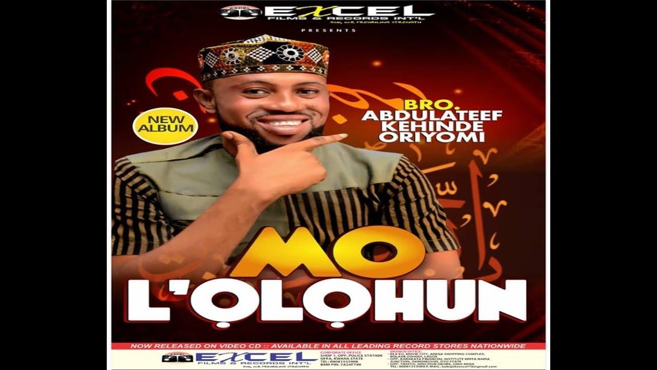 Download Oriyomi Mo l'olohun | 2019 Eid al-Fitr Tonic Album | Bro Abdulateef Kehinde Oriyomi