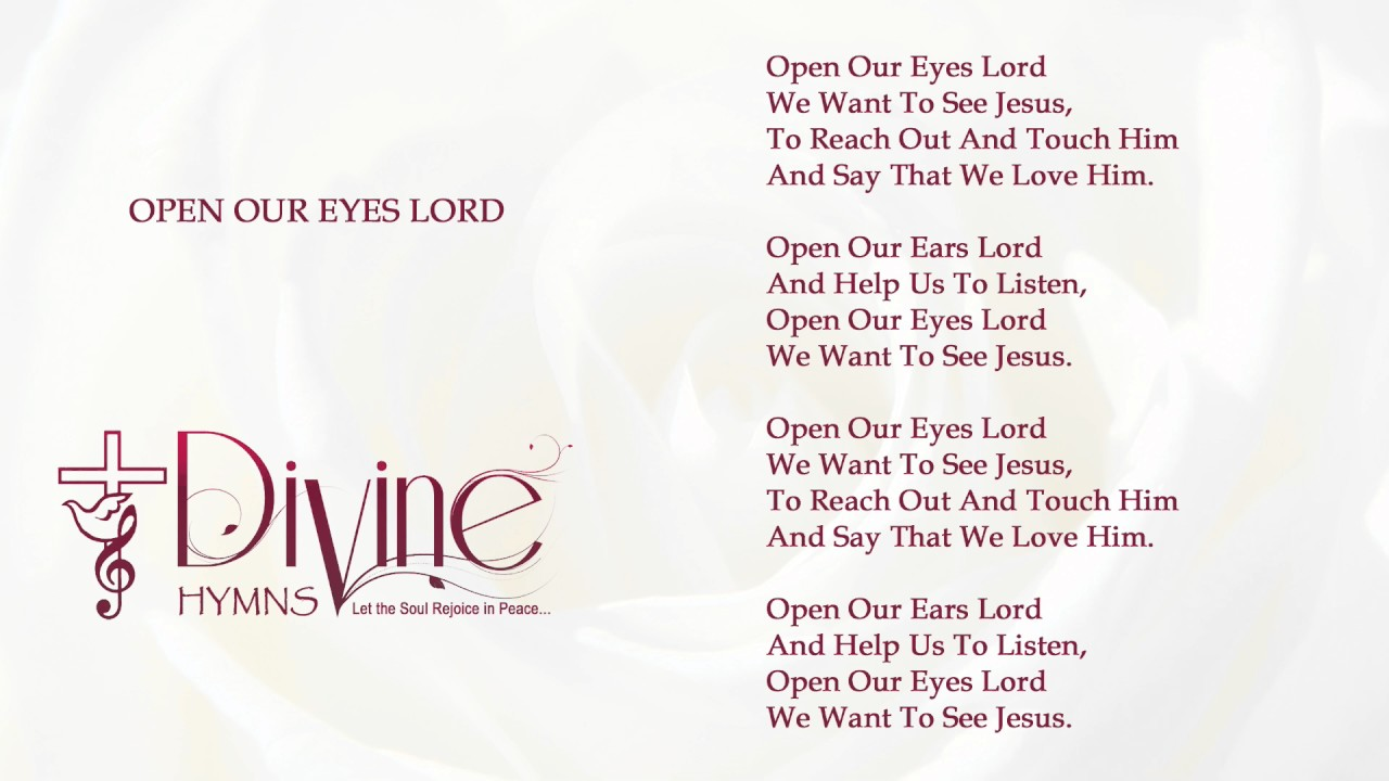 Open Our Eyes Lord We Want To See Jesus Youtube