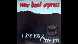 New Beat Express-I Love &  I Hate You