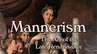 Mannerism (Late Renaissance Art)