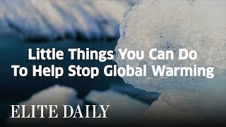 Little Things You Can Do To Help Stop Global Warming [LABS]