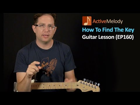 How Do You Find What Key A Song Is In?  Guitar Lesson EP160