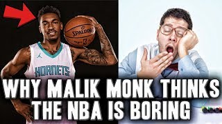 Why Rookie Malik Monk Thinks The NBA Is Boring