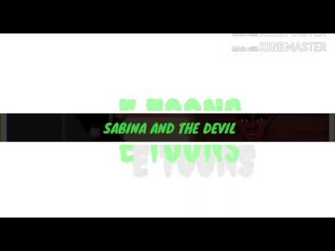 SABINA THINK HE FOOL THE DEVIL