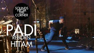 Padi Reborn - Hitam   Sounds From The Corner Live #47