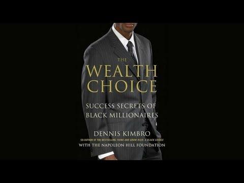 Dr. Dennis Kimbro Interview -The Wealth Choice: Secrets of Black Millionaires