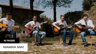 40 FINGERS - Mamma Mia - ABBA (Official Video)