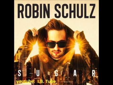 Robin Schulz - Sugar 02. Sugar (Feat. Francesco Yates)