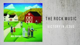 The Rock Music - Victory In Jesus