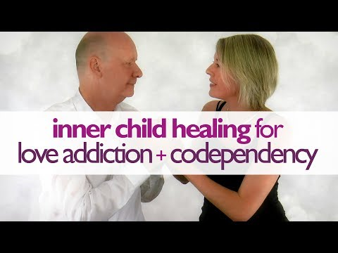 Inner Child Healing for Love Addiction, Codependency + Codependent Relationships | Wu Wei Wisdom