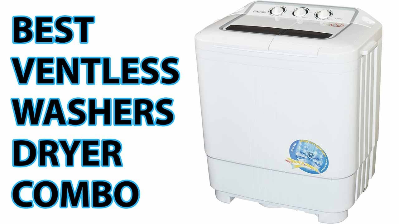 5 Best Ventless Washers Dryer Combo Review 2017 | Ventless Washer ...