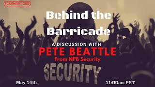 Tour Management 101:  Behind the Barricade with Pete Beattle