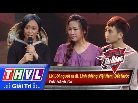 THVL | Biệt đội tài năng - Tập 2: LK Lời người ra đi, Linh thiêng Việt Nam, Đất Nước - Đội Hành Ca