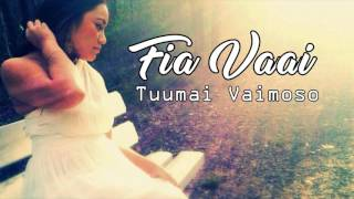 Fia Vaai (Cover)- Tuumai Vaimoso