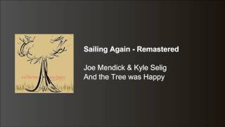 Joe Mendick & Kyle Selig - Sailing Again (Remastered)