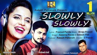 Slowly Slowly | New Odia Masti Song | Asima Panda | Debesh Pati | Riya Music