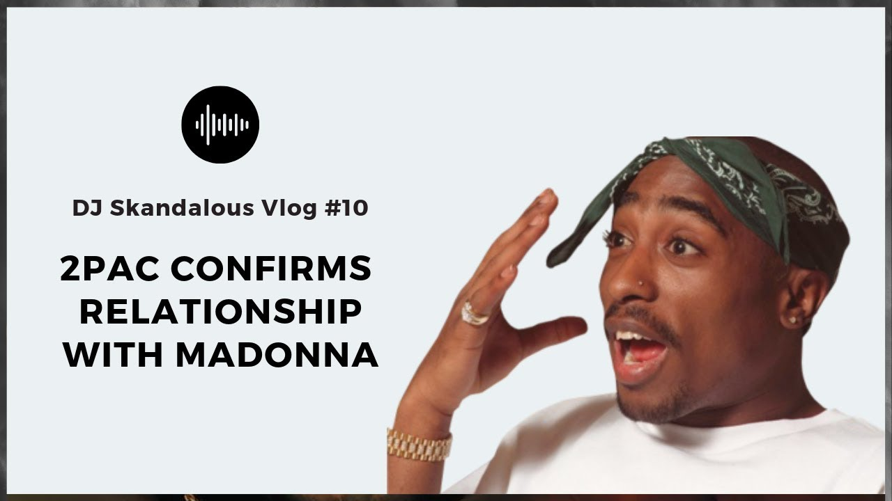 2Pac Confirms That He Slept With Madonna! (2018 News)