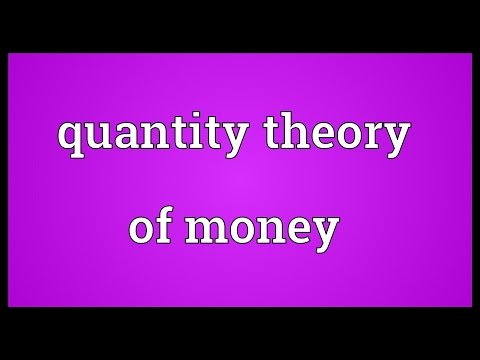 Quantity theory of money Meaning