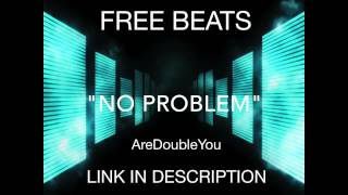 No Problem  (Hip Hop Instrumental) - AreDoubleYou *Free Download*