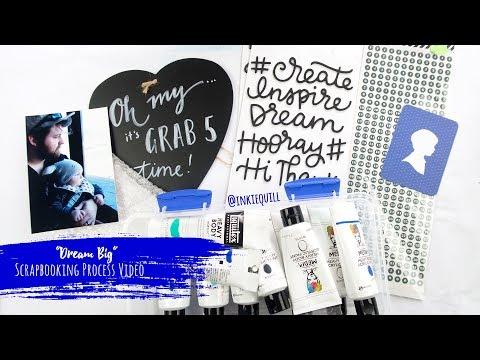 """Dream Big"" ~ Grab 5 Scrapbooking Process Video + + + INKIE QUILL"