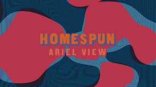 Ariel View - Homespun (Full Album Stream)
