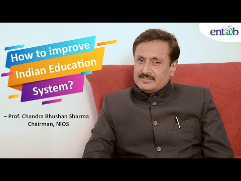 How to improve the Indian education system | Chandra Bhushan Sharma | Chairman, NIOS