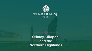 Orkney, Ullapool and the Northern Highlands - Scottish Tours with Timberbush Tours