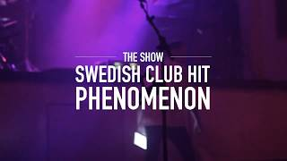 The Show trailer - Swedish Club Hit Phenomenon