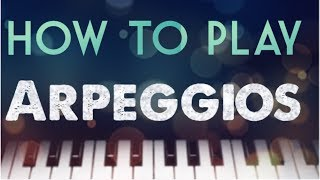 10 TRICKS TO GET AN AWESOME PIANO TECHNIQUE - HOW TO PRACTICE PIANO ARPEGGIOS