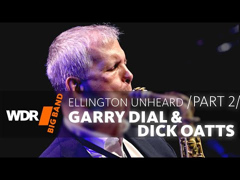 Garry Dial & Dick Oatts feat. by WDR BIG BAND | Ellington Unheard - Part 2