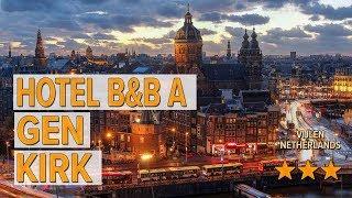 Hotel B&B A Gen Kirk hotel review | Hotels in Vijlen | Netherlands Hotels