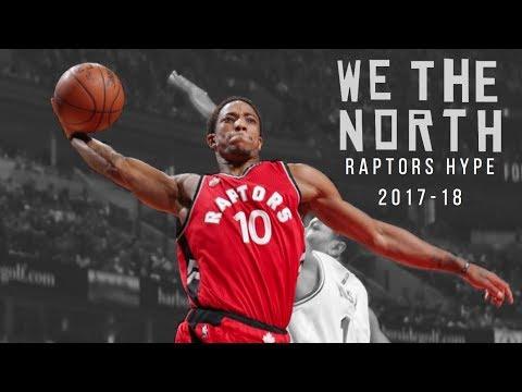WE THE NORTH: Toronto Raptors 2017-18 NBA Season Hype Video