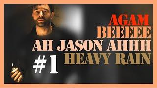AHH JASON AHHH !!!!(Heavy Rain - Bölüm 1)