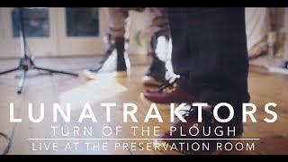 LUNATRAKTORS Turn of the Plough (Original)