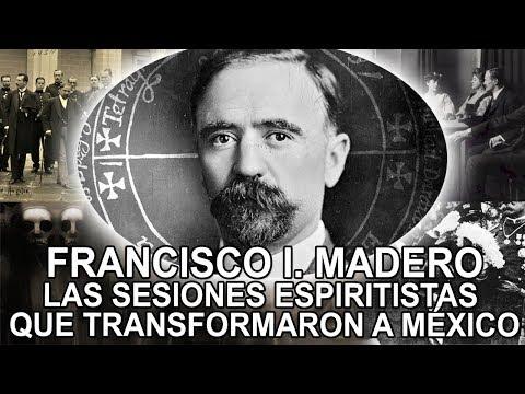 Francisco I. Madero – Las sesiones espiritistas que transformaron a México