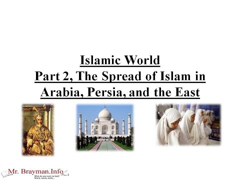 Islamic World Part 2, The Spread of Islam in Arabia, Persia,