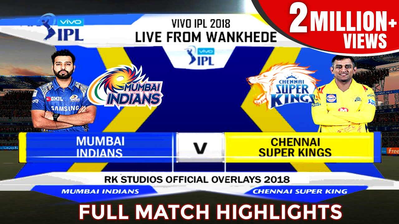 MI VS CSK (Thriller) MATCH 1 HIGHLIGHTS - VIVO IPL 2018 | With Commentary Recreated in Ea Cricket 07