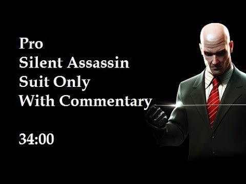 Hitman Blood Money - PRO/SA/SO/NG+ Speedrun In 34:00 With Commentary
