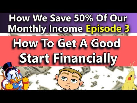 How To Get A Good Start Financially - How To Save 50% Of Your Monthly Income
