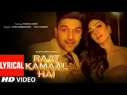 Raat Kamaal Hai Lyrical Video | Guru Randhawa & Khushali Kumar | Tulsi Kumar | New Song 2018