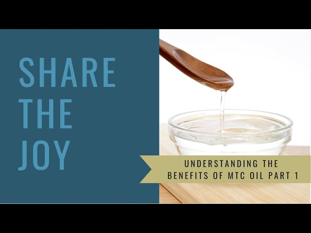 Share the Joy #150 The 7 Benefits of MCT oil