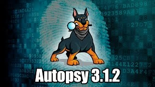 Autopsy 3.1.2 (Sleuth Kit) - Visión General