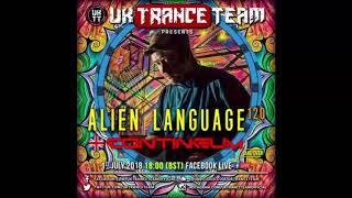 CONTINEUM - Live Set@Alien Language 120 [AH.FM] 16-07-2018 [Psychedelic Trance]