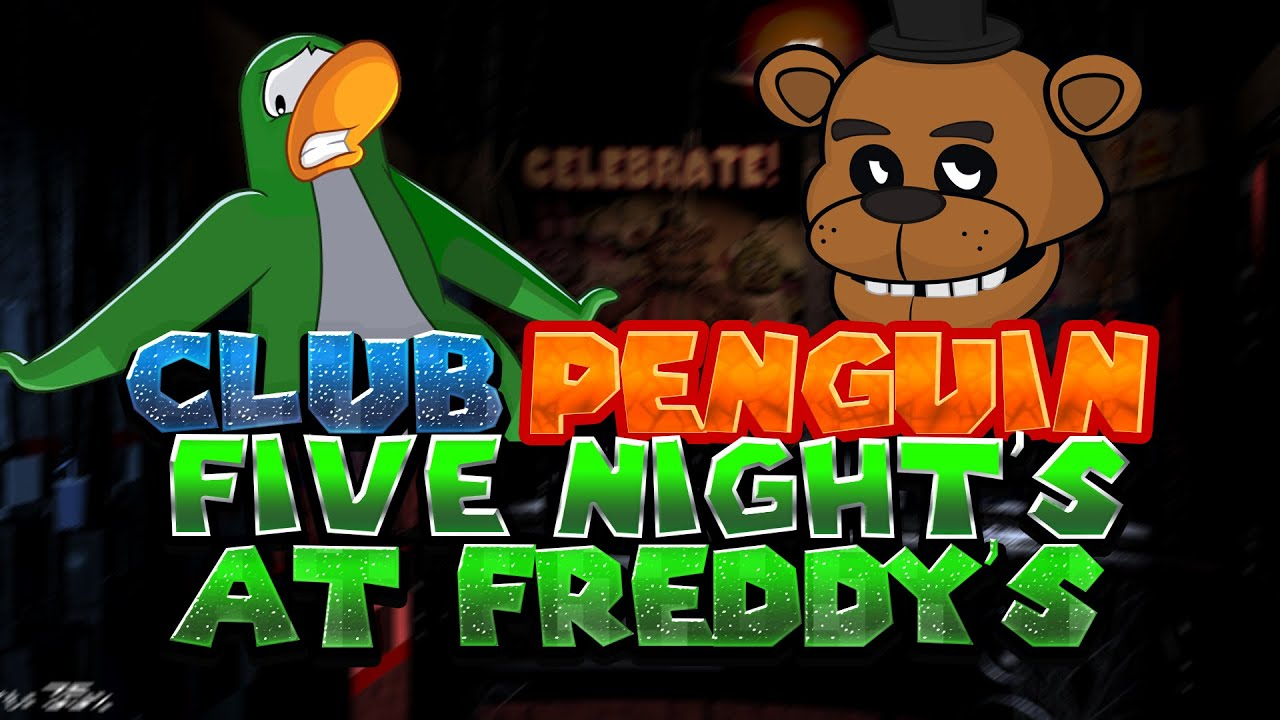 Club penguin five nights at freddy s youtube