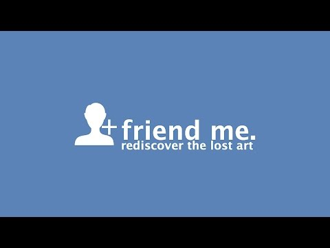 08.14.2016 Rediscover the Lost Art (of Friending) (Jeremy Klein)