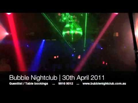 Bubble Nightclub Melbourne - 30th April 2011