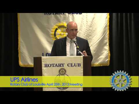 Rotary Club of Louisville April 25th 2013 Meeting, Mitch Nichols, President of UPS Airlines