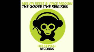 Melvin Reese & Vince Moogin - The Goose (Vinnie M Remix)