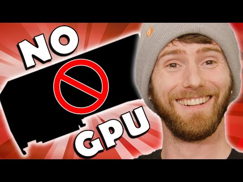 You Don't Need a Graphics Card!