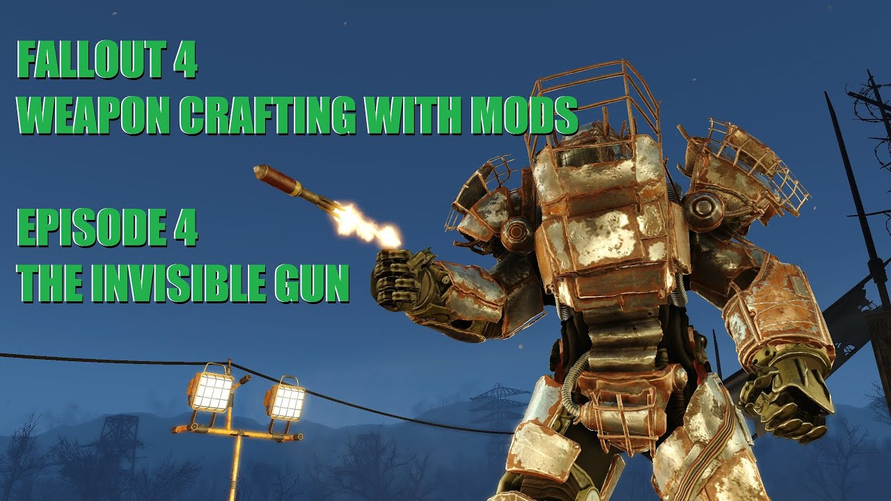 Fallout 4: The Invisible Arm Gun    (Kinda) - Weapon Crafting With Mods Ep 4
